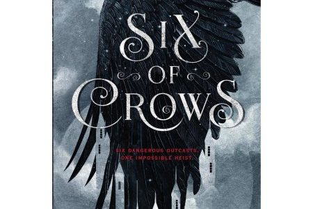 Six of Crows; One of the Best Books I Have Ever Read